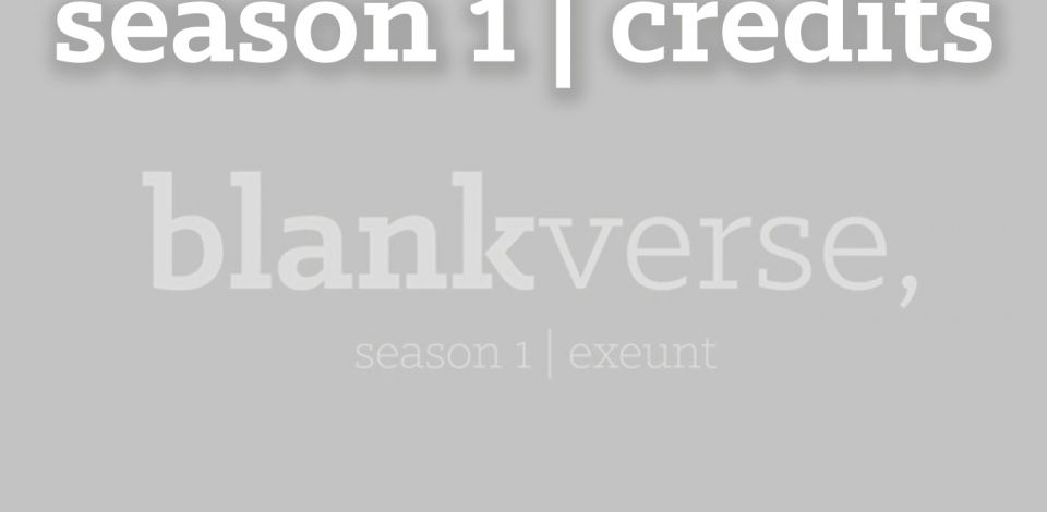 Season 1 Credits Featuring the Blank Verse Theme Song